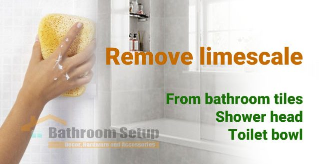 Remove Limescale From Bathroom Tiles, Kettle, Shower Head, Toilet Bowl
