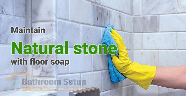 how to clean natural stone wall tiles